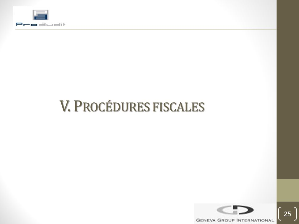 V. Procédures fiscales