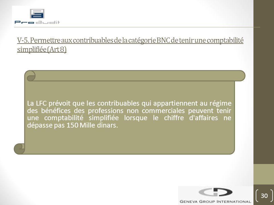 V-5. Permettre aux contribuables de la catégorie BNC de tenir une comptabilité simplifiée (Art 8)