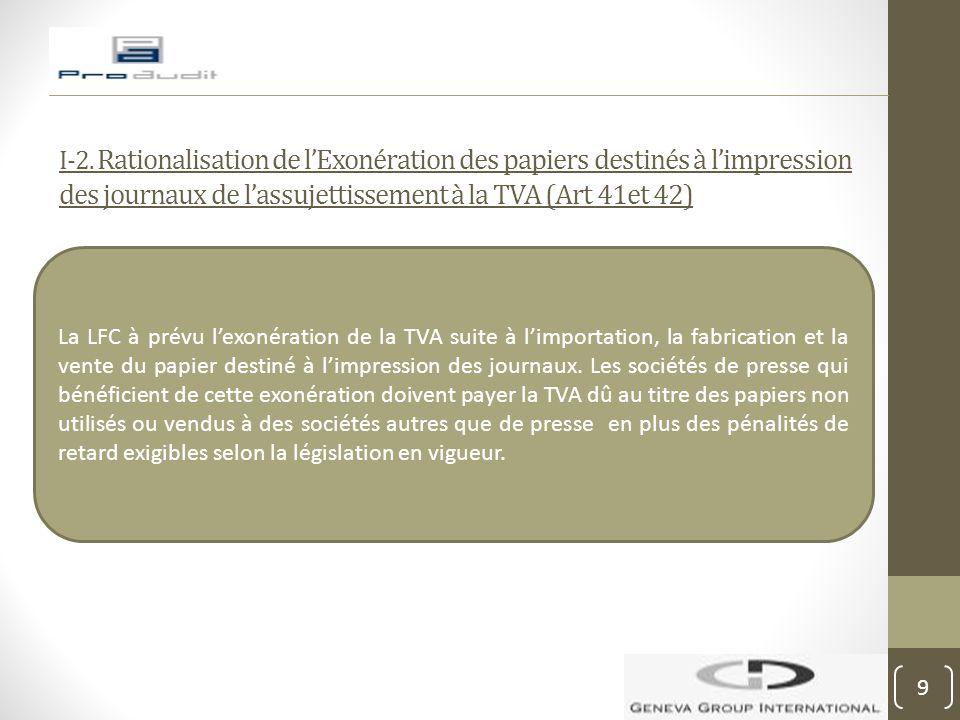 I-2. Rationalisation de l'Exonération des papiers destinés à l'impression des journaux de l'assujettissement à la TVA (Art 41et 42)