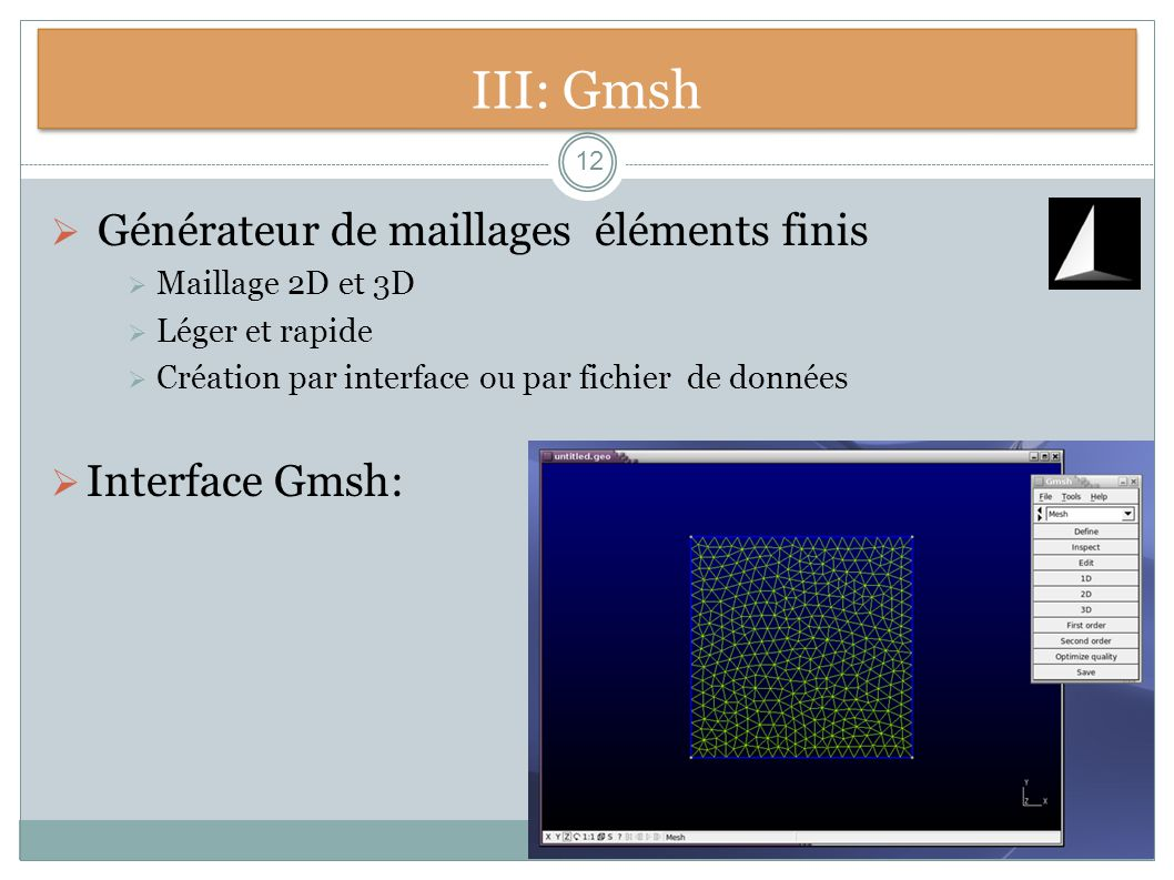 III: Gmsh Générateur de maillages éléments finis Interface Gmsh: