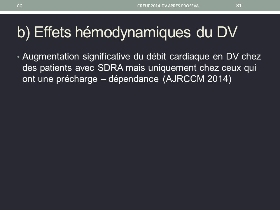 b) Effets hémodynamiques du DV