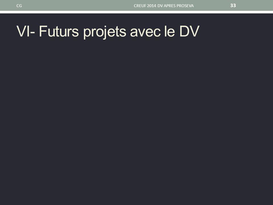 VI- Futurs projets avec le DV