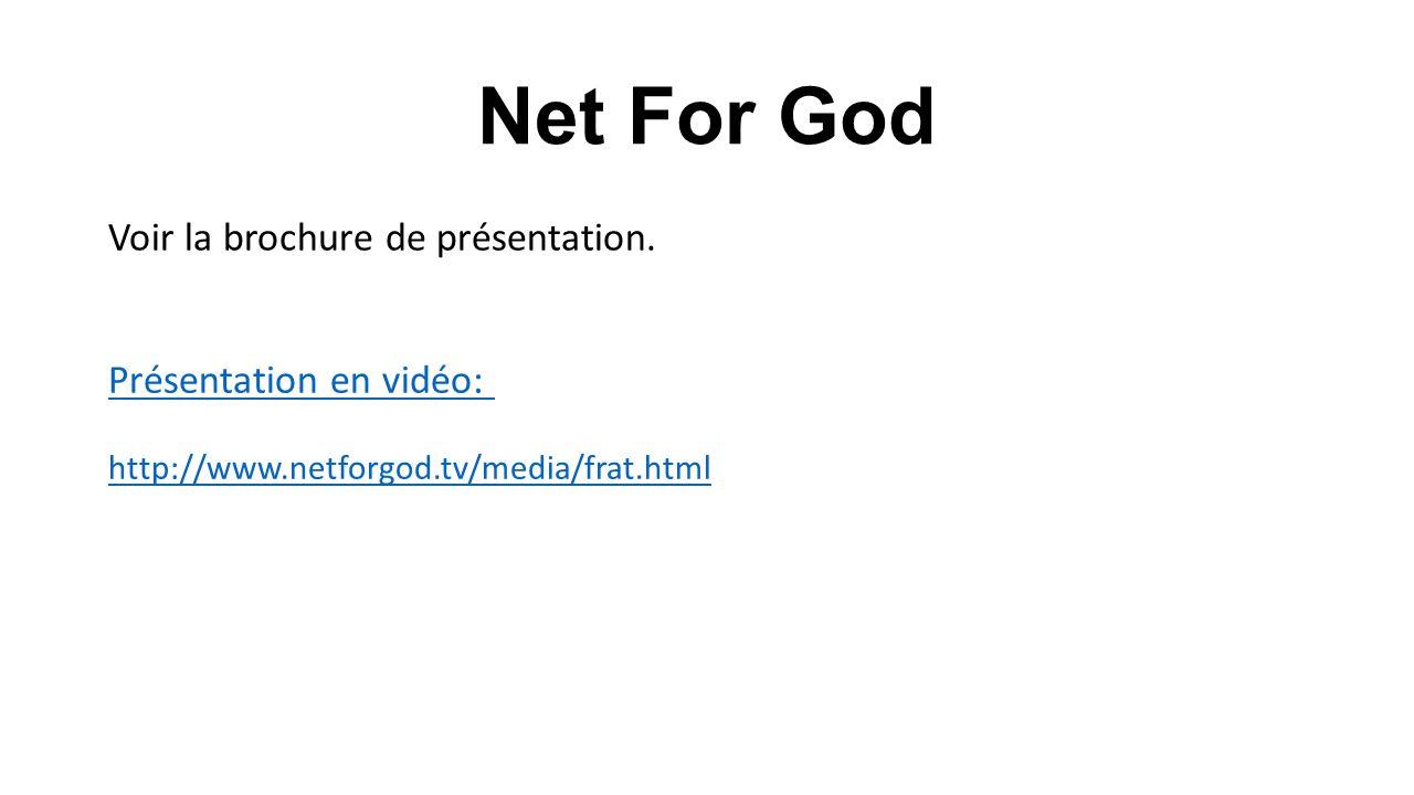Net For God Voir la brochure de présentation. Présentation en vidéo: