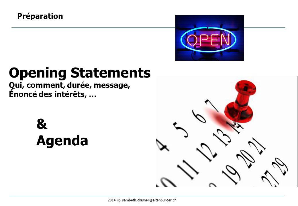Opening Statements & Agenda Préparation Qui, comment, durée, message,