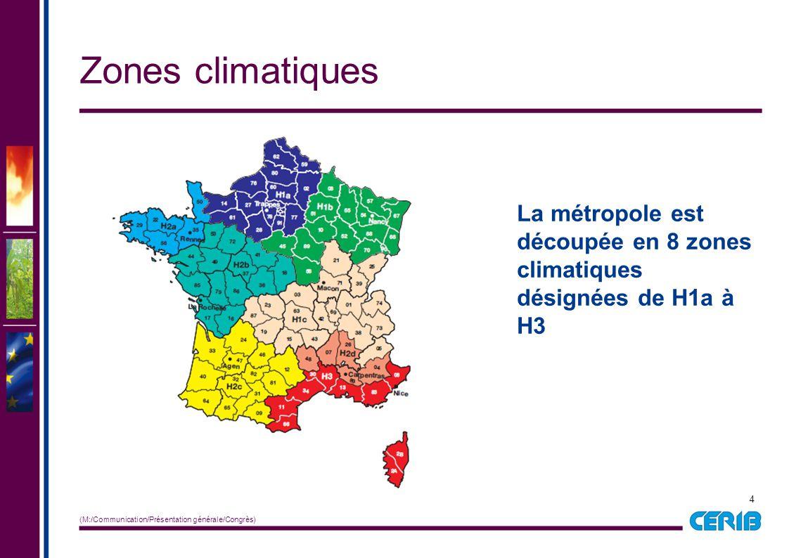 Zones climatiques La métropole est découpée en 8 zones climatiques désignées de H1a à H3