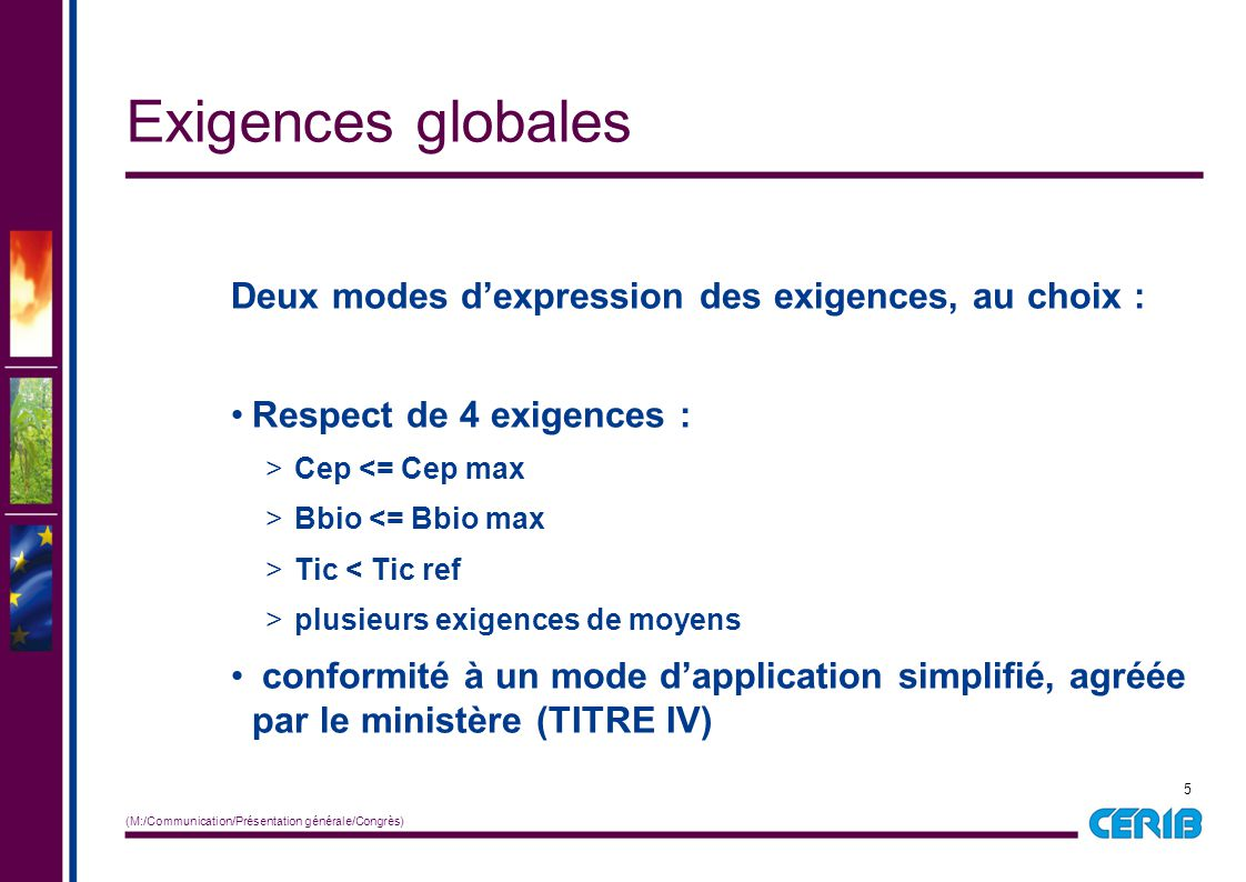 Exigences globales Deux modes d'expression des exigences, au choix :
