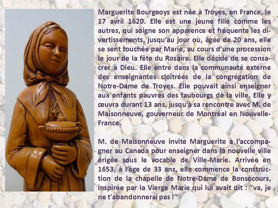 Marguerite Bourgeoys est née à Troyes, en France, le 17 avril 1620