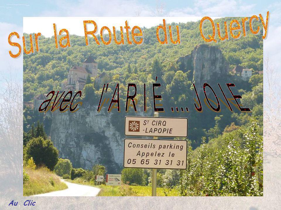 Sur la Route du Quercy avec l A R I É .... J O I E Au Clic