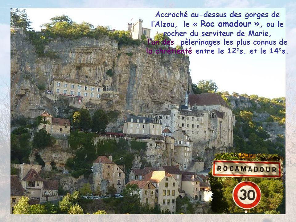 Accroché au-dessus des gorges de l'Alzou, le « Roc amadour », ou le rocher du serviteur de Marie, l'un des pèlerinages les plus connus de la chrétienté entre le 12°s.