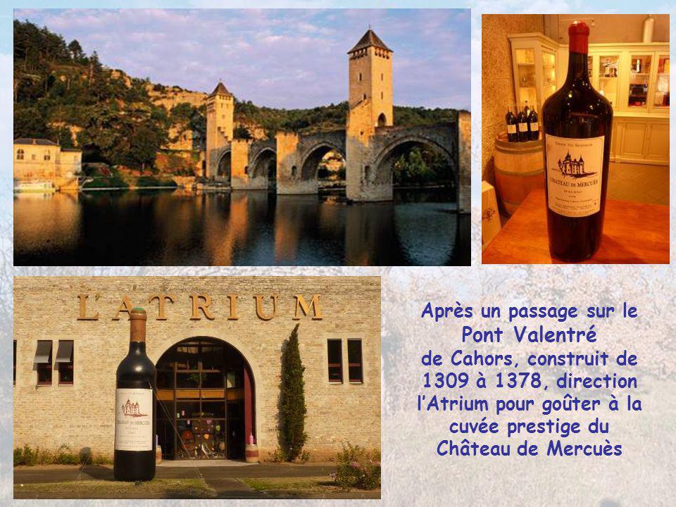 Après un passage sur le Pont Valentré de Cahors, construit de 1309 à 1378, direction l'Atrium pour goûter à la cuvée prestige du Château de Mercuès