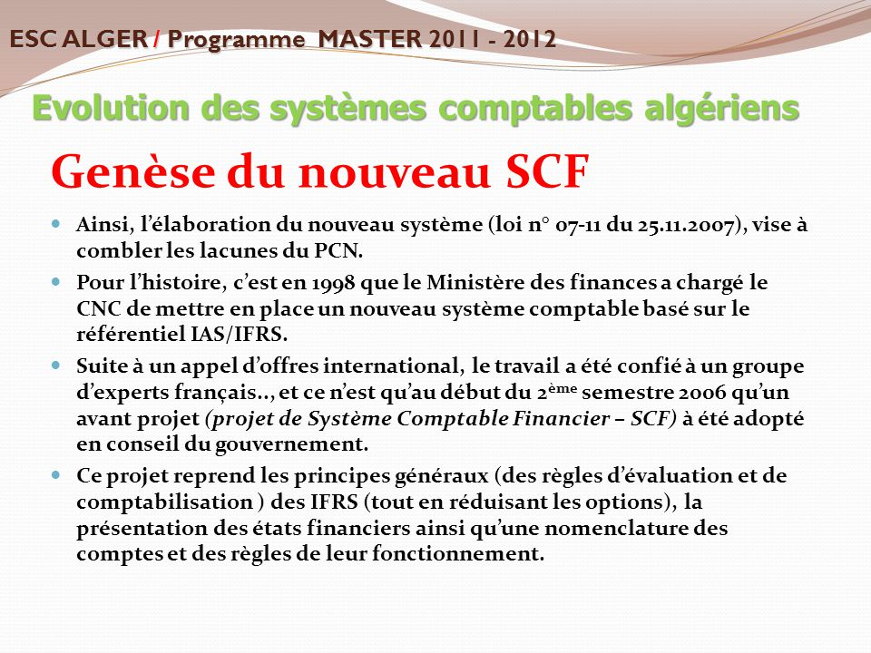 Genèse du nouveau SCF Evolution des systèmes comptables algériens
