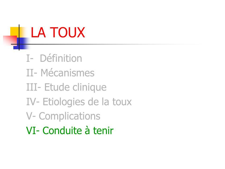 LA TOUX I- Définition II- Mécanismes III- Etude clinique