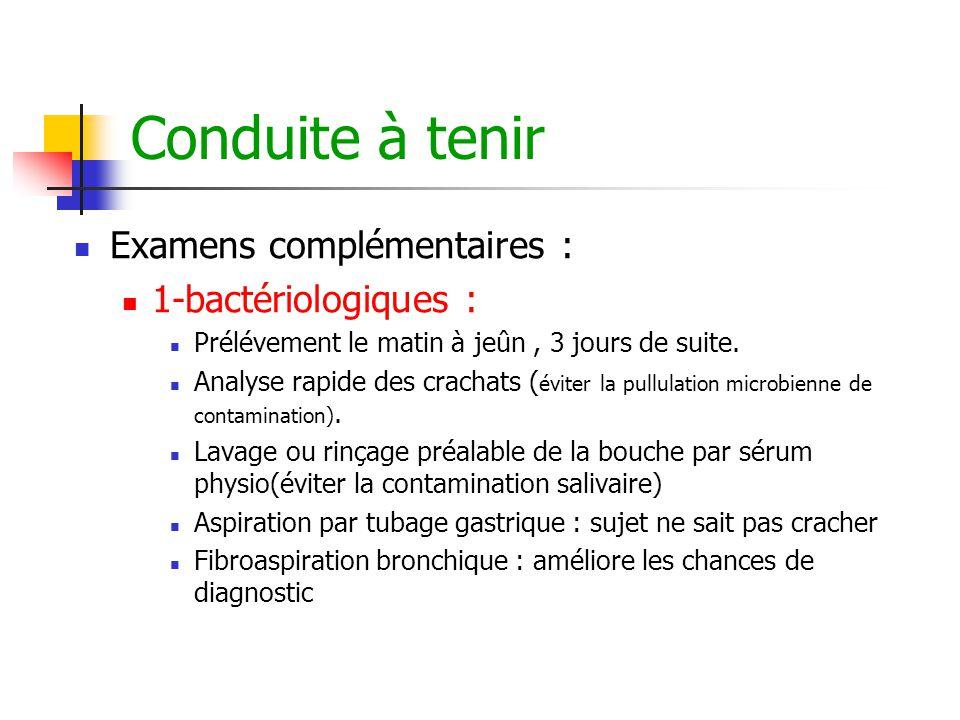 Conduite à tenir Examens complémentaires : 1-bactériologiques :