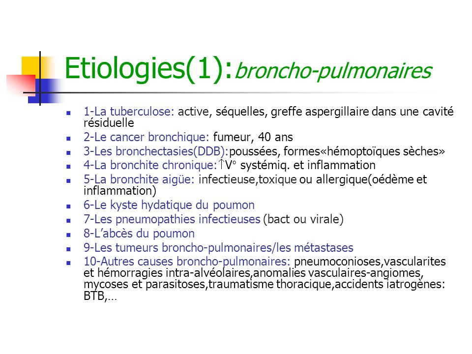 Etiologies(1):broncho-pulmonaires