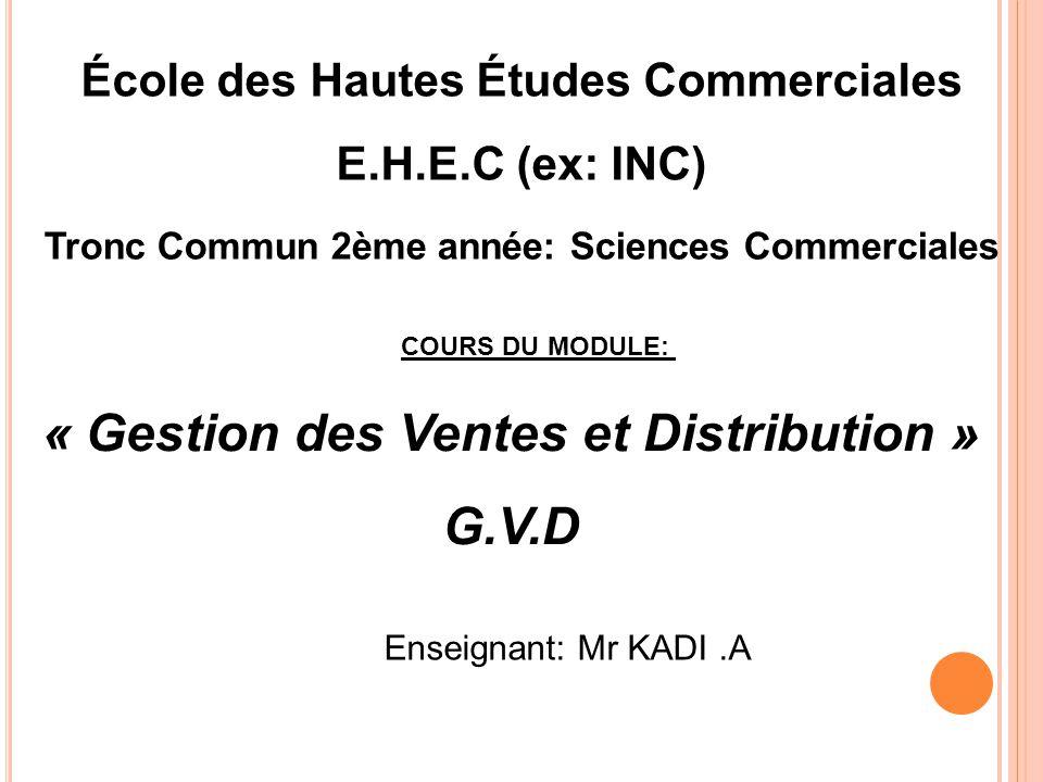 « Gestion des Ventes et Distribution » G.V.D