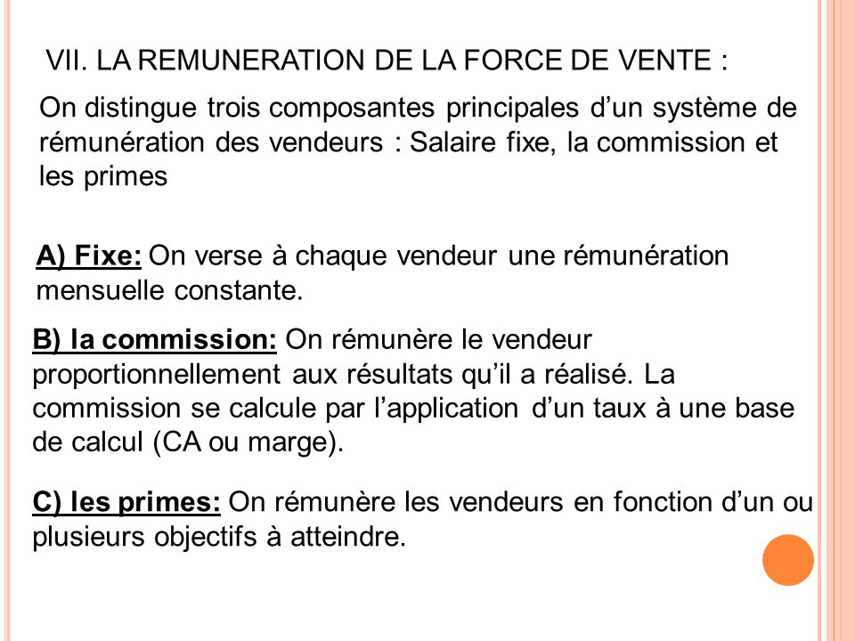 VII. LA REMUNERATION DE LA FORCE DE VENTE :