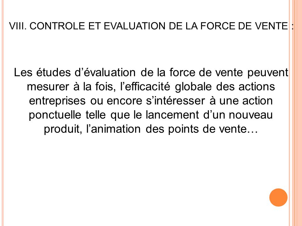 VIII. CONTROLE ET EVALUATION DE LA FORCE DE VENTE :