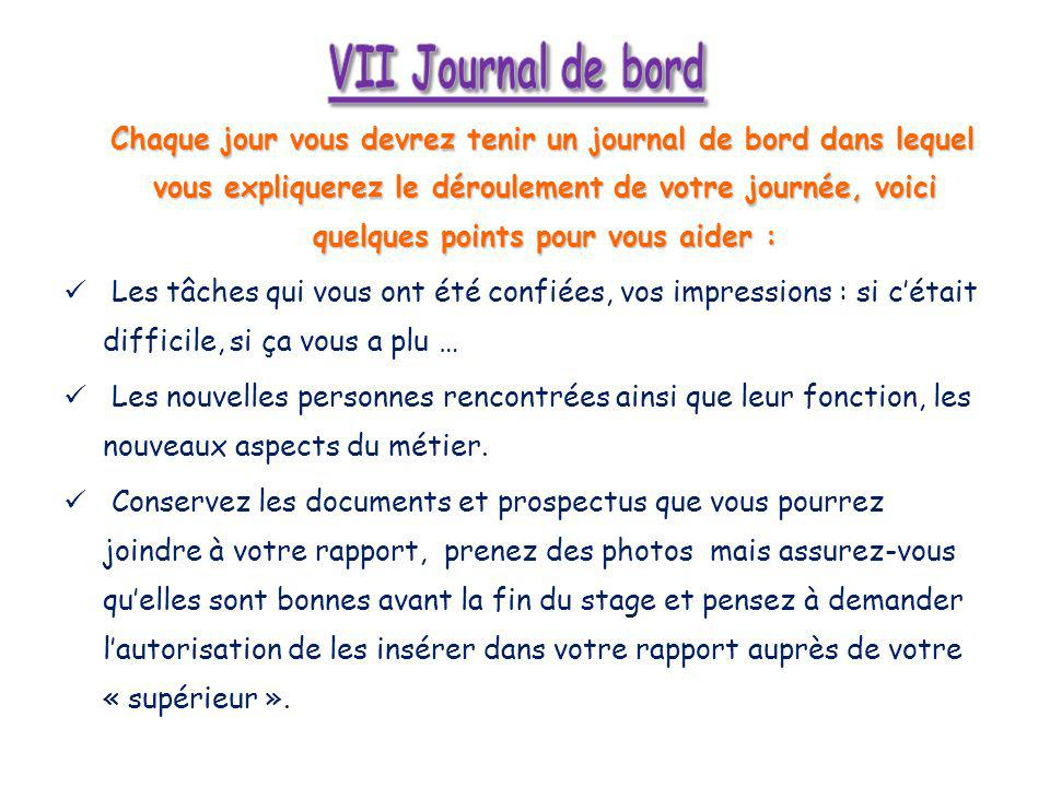 VII Journal de bord
