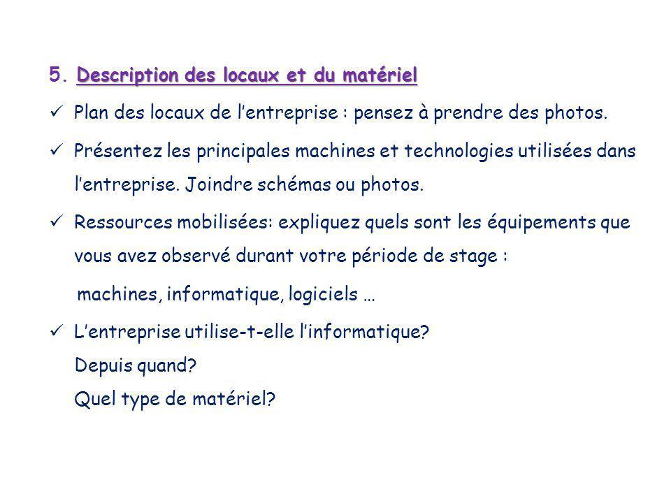 5. Description des locaux et du matériel