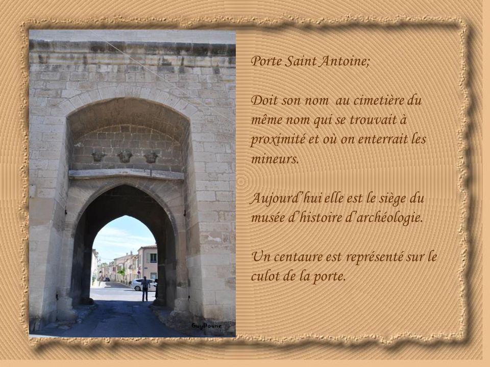 Porte Saint Antoine; Doit son nom au cimetière du même nom qui se trouvait à proximité et où on enterrait les mineurs.