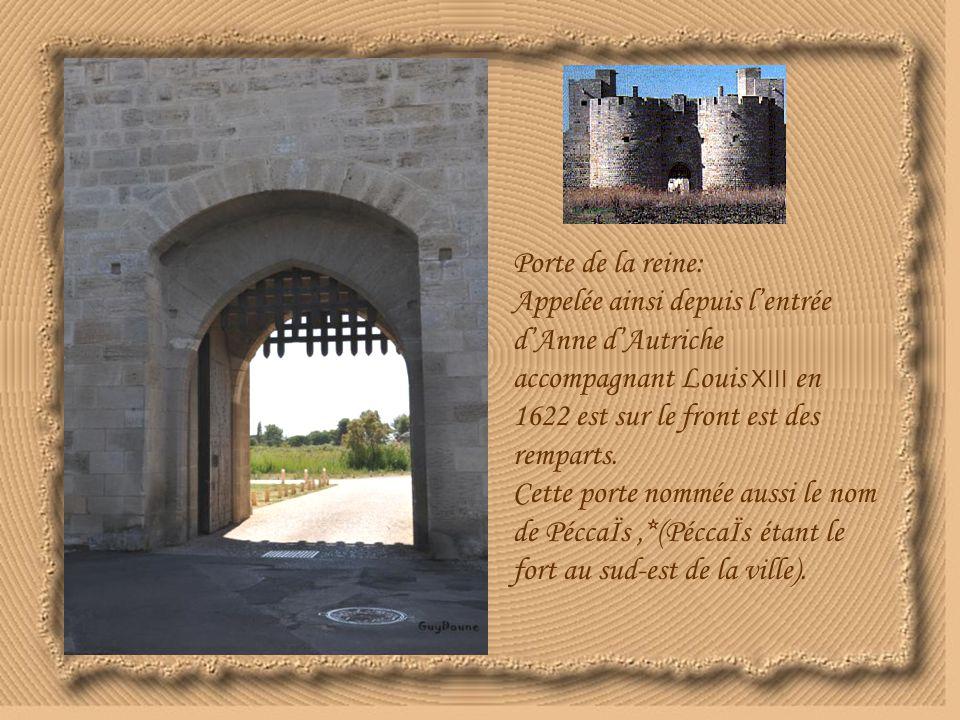 Porte de la reine: Appelée ainsi depuis l'entrée d'Anne d'Autriche accompagnant Louis XIII en 1622 est sur le front est des remparts.