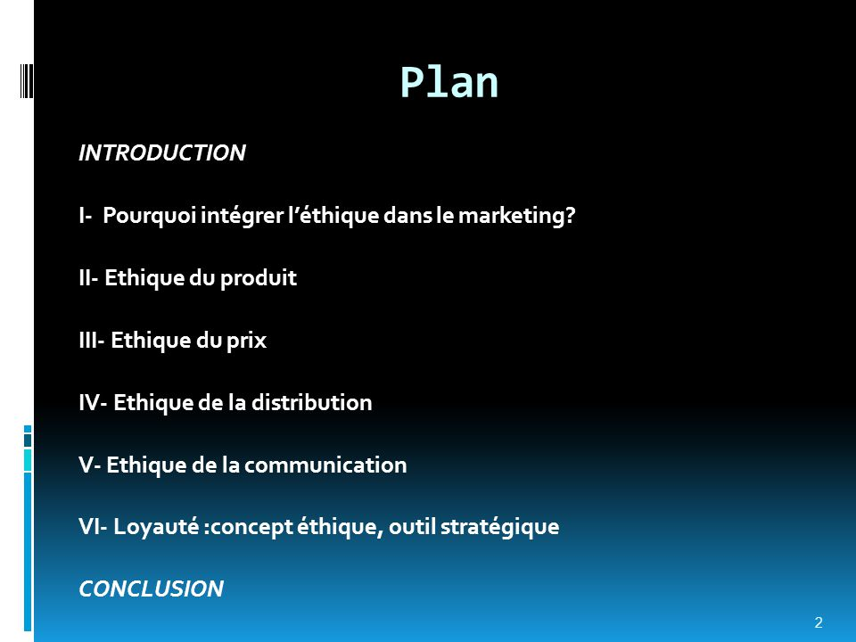 Plan INTRODUCTION I- Pourquoi intégrer l'éthique dans le marketing
