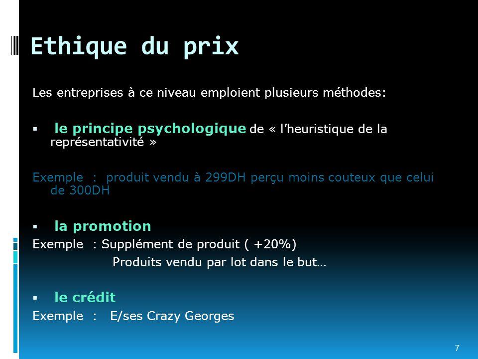 Ethique du prix Les entreprises à ce niveau emploient plusieurs méthodes: le principe psychologique de « l'heuristique de la représentativité »
