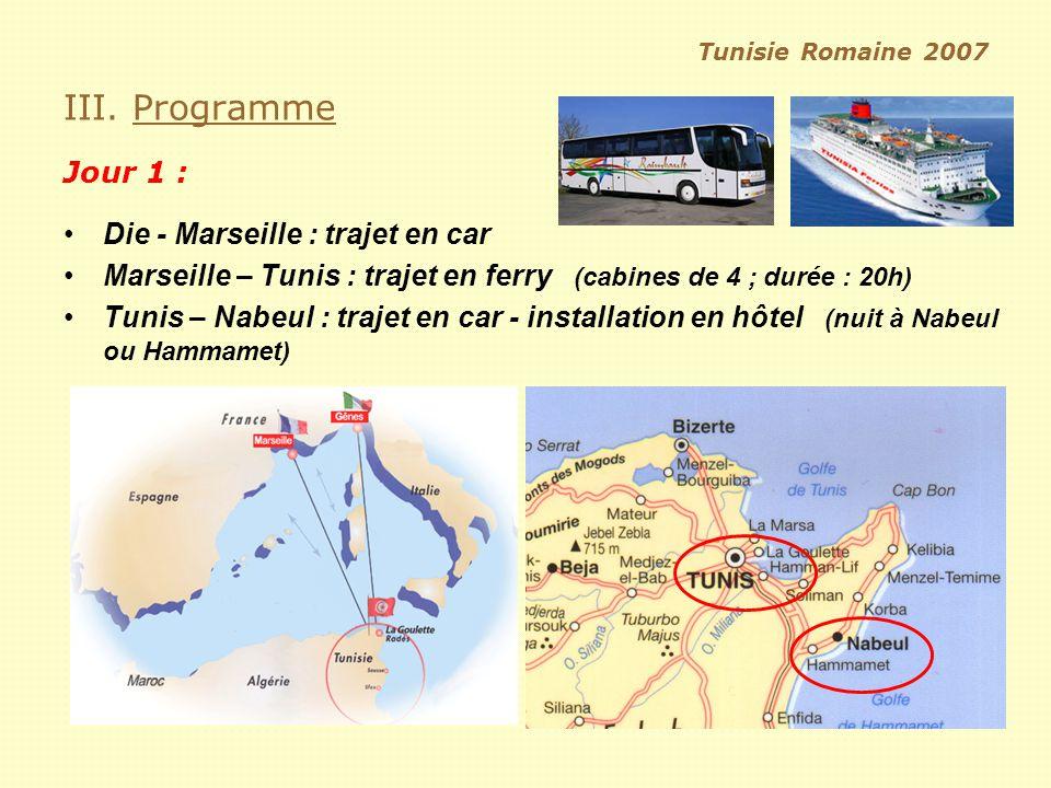 III. Programme Jour 1 : Die - Marseille : trajet en car