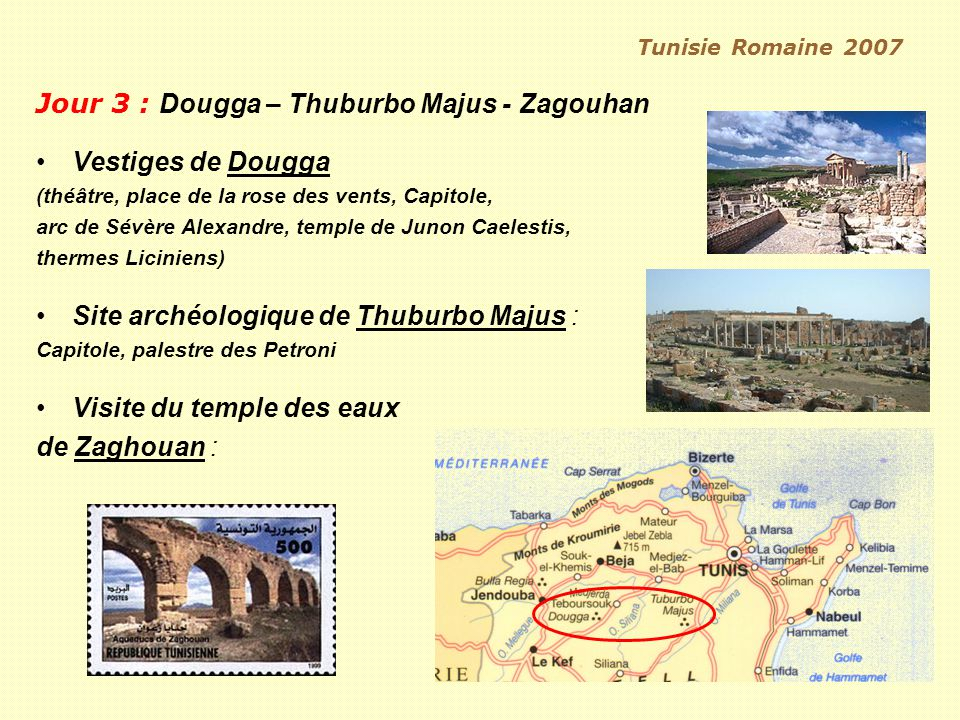 Jour 3 : Dougga – Thuburbo Majus - Zagouhan Vestiges de Dougga