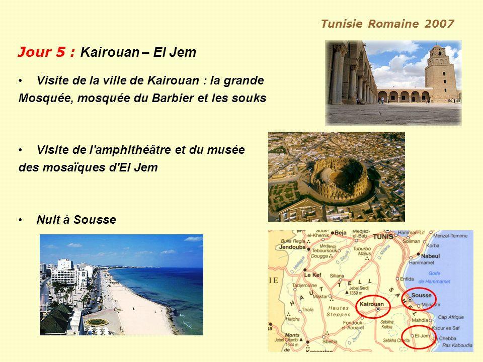 Jour 5 : Kairouan – El Jem Visite de la ville de Kairouan : la grande