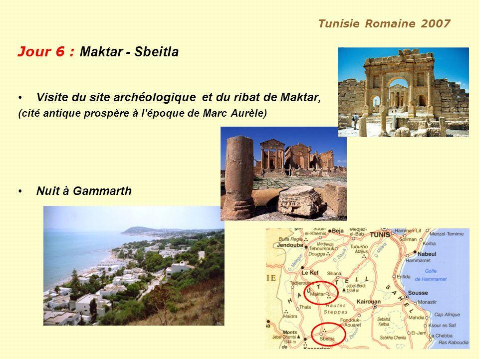 Tunisie Romaine 2007 Jour 6 : Maktar - Sbeitla. Visite du site archéologique et du ribat de Maktar,