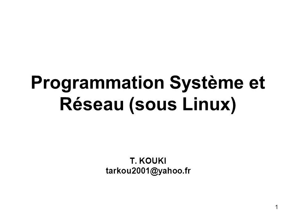 Programmation Système et Réseau (sous Linux)