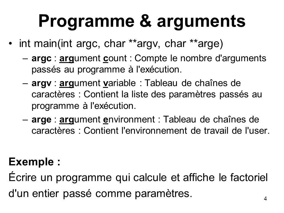 Programme & arguments int main(int argc, char **argv, char **arge)