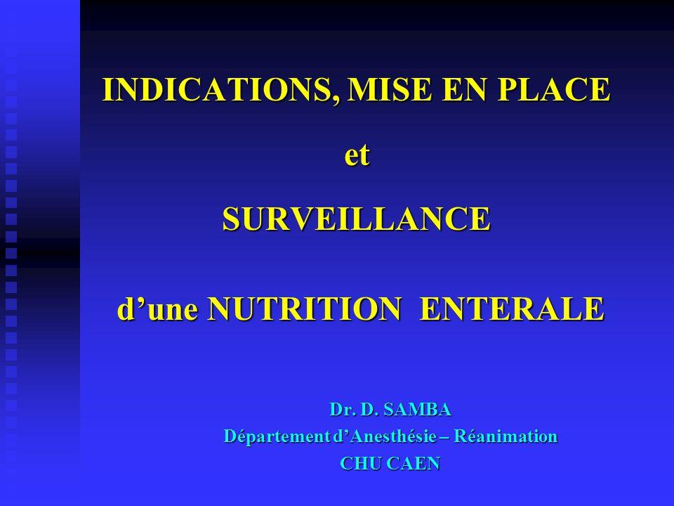 INDICATIONS, MISE EN PLACE et SURVEILLANCE d'une NUTRITION ENTERALE
