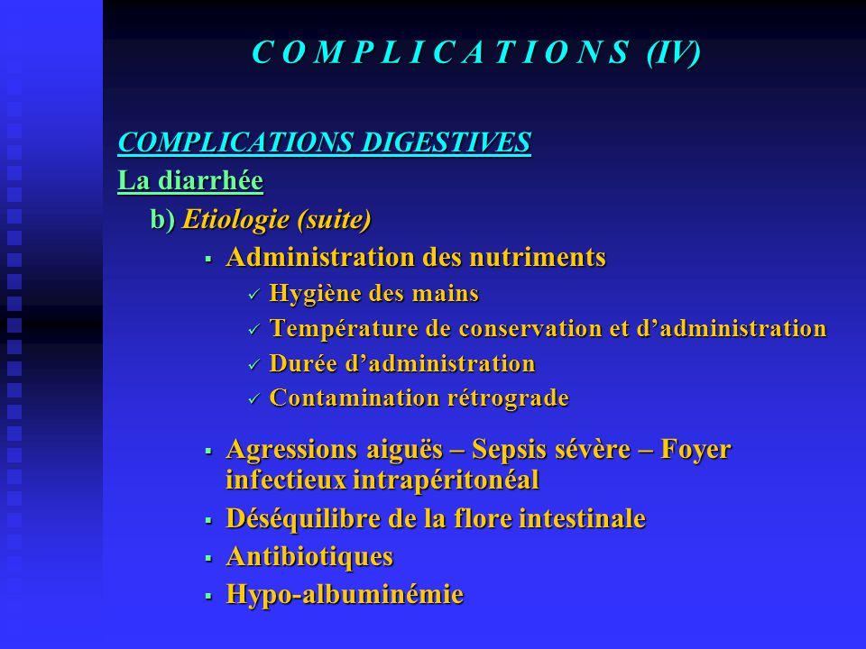 C O M P L I C A T I O N S (IV) COMPLICATIONS DIGESTIVES La diarrhée