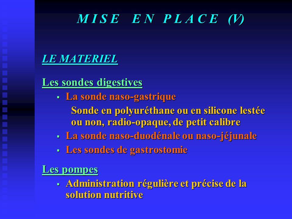 M I S E E N P L A C E (V) LE MATERIEL Les sondes digestives Les pompes