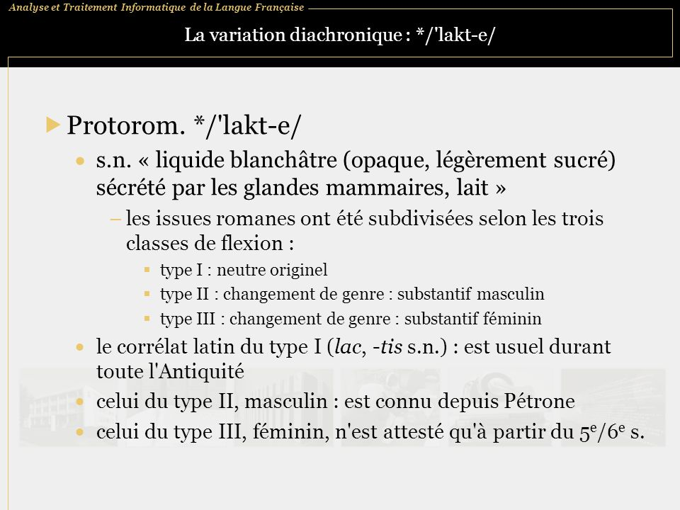 La variation diachronique : */ lakt‑e/