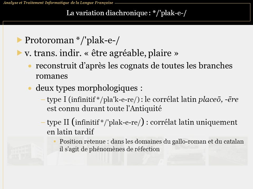La variation diachronique : */ plak‑e‑/