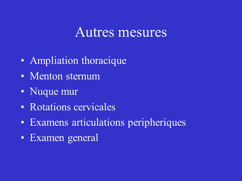 Autres mesures Ampliation thoracique Menton sternum Nuque mur