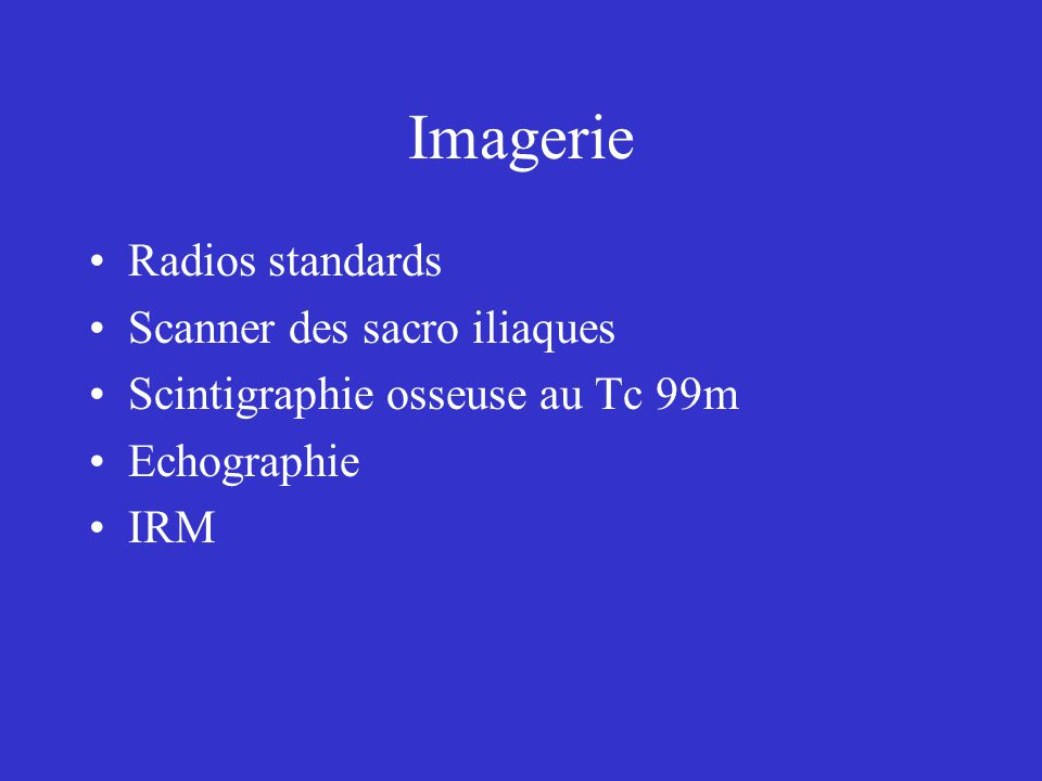 Imagerie Radios standards Scanner des sacro iliaques