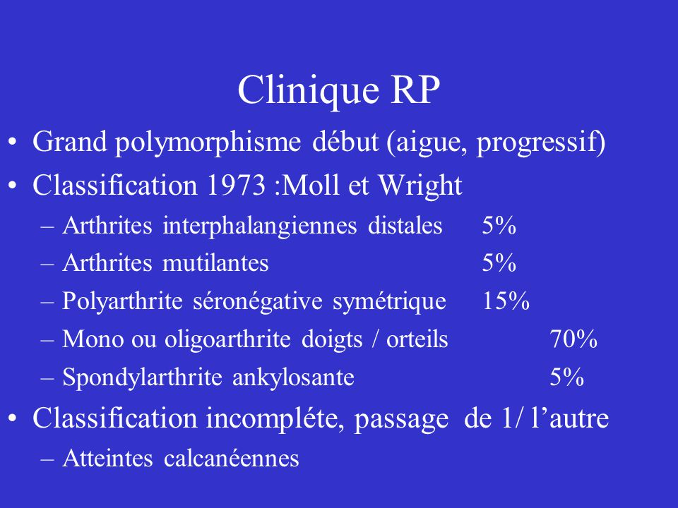 Clinique RP Grand polymorphisme début (aigue, progressif)