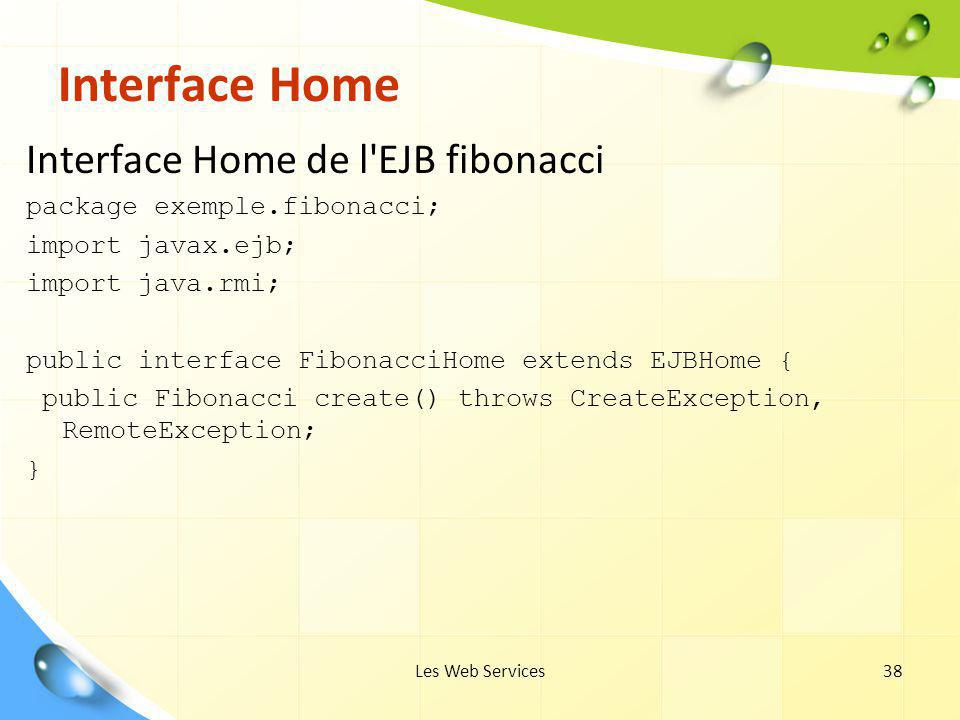 Interface Home Interface Home de l EJB fibonacci