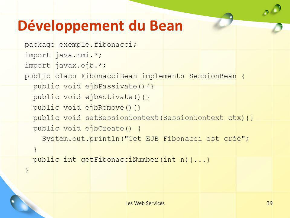 Développement du Bean package exemple.fibonacci; import java.rmi.*;