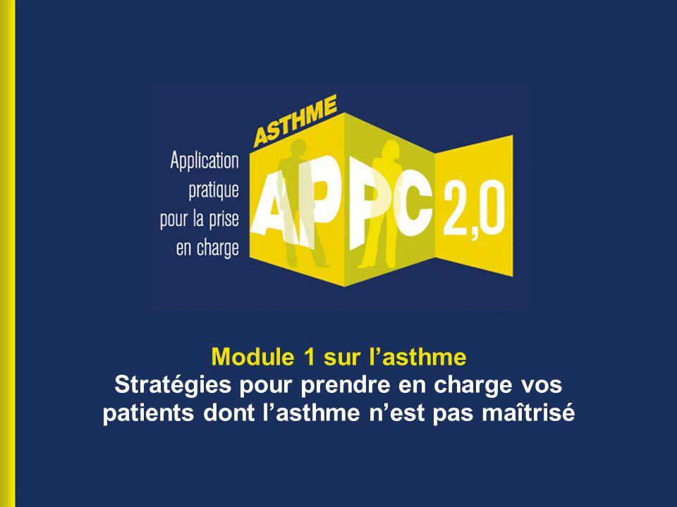 Module 1 sur l'asthme Stratégies pour prendre en charge vos patients dont l'asthme n'est pas maîtrisé