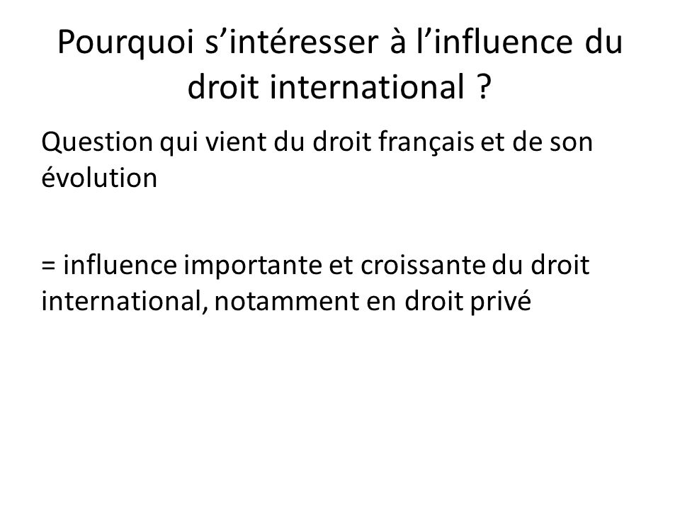 Pourquoi s'intéresser à l'influence du droit international