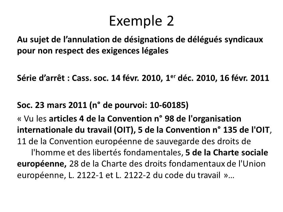 Exemple 2 Au sujet de l'annulation de désignations de délégués syndicaux pour non respect des exigences légales.