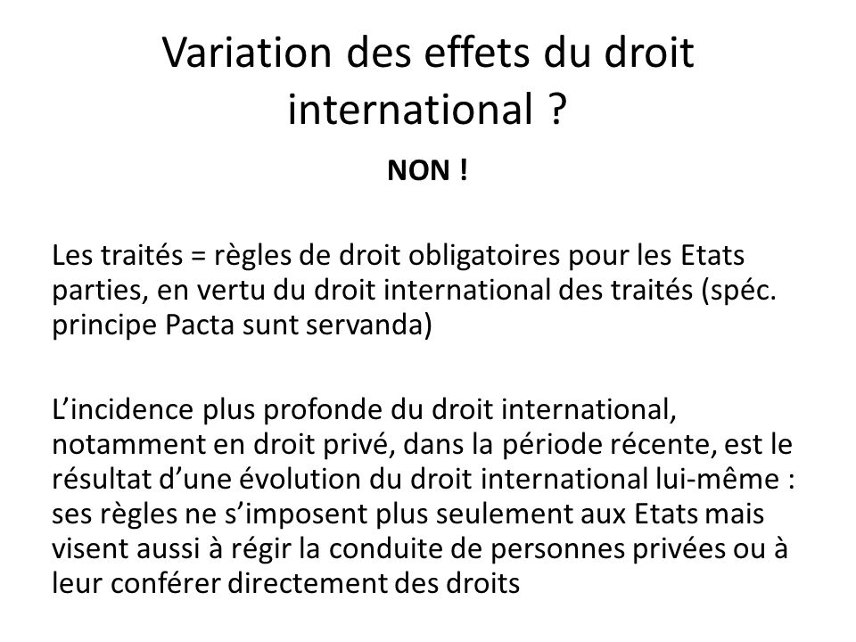 Variation des effets du droit international