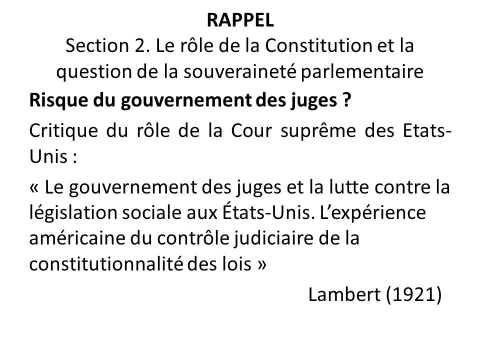 RAPPEL Section 2. Le rôle de la Constitution et la question de la souveraineté parlementaire