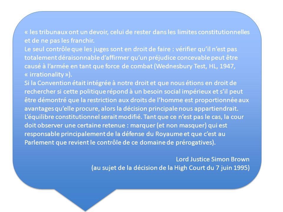 « les tribunaux ont un devoir, celui de rester dans les limites constitutionnelles et de ne pas les franchir.