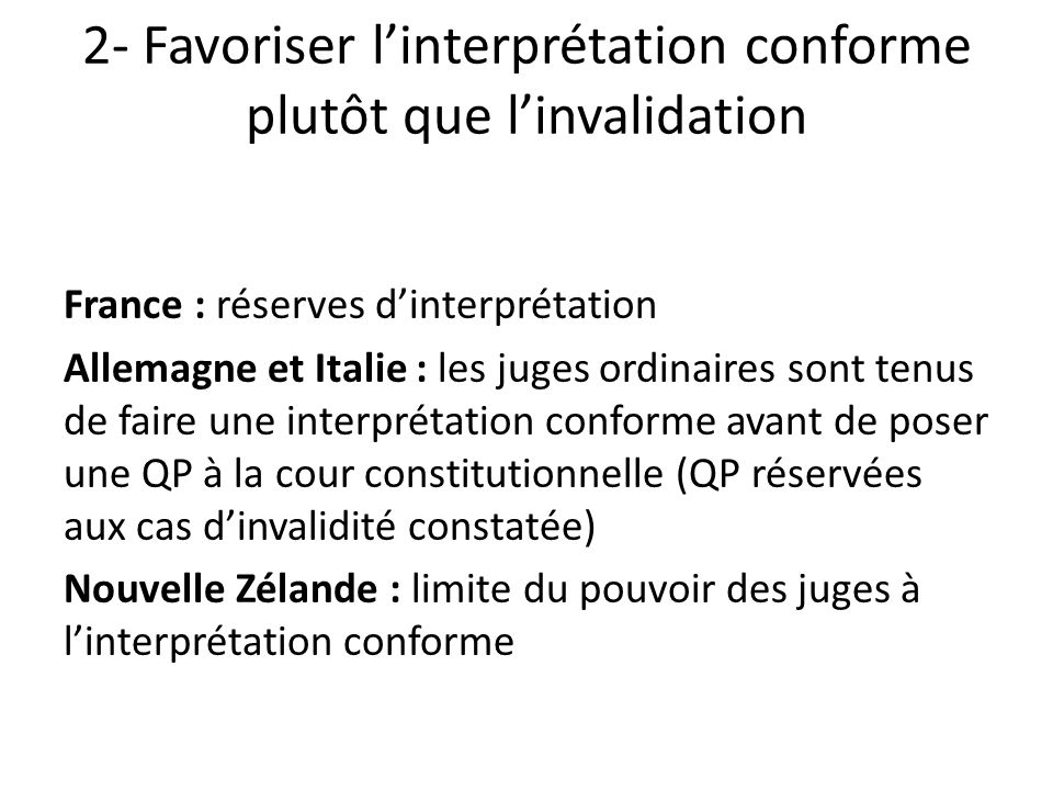 2- Favoriser l'interprétation conforme plutôt que l'invalidation